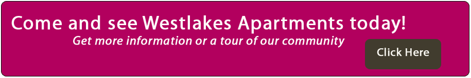 Come and see Westlakes Apartments today! Get more information or a tour of our community. Click here.